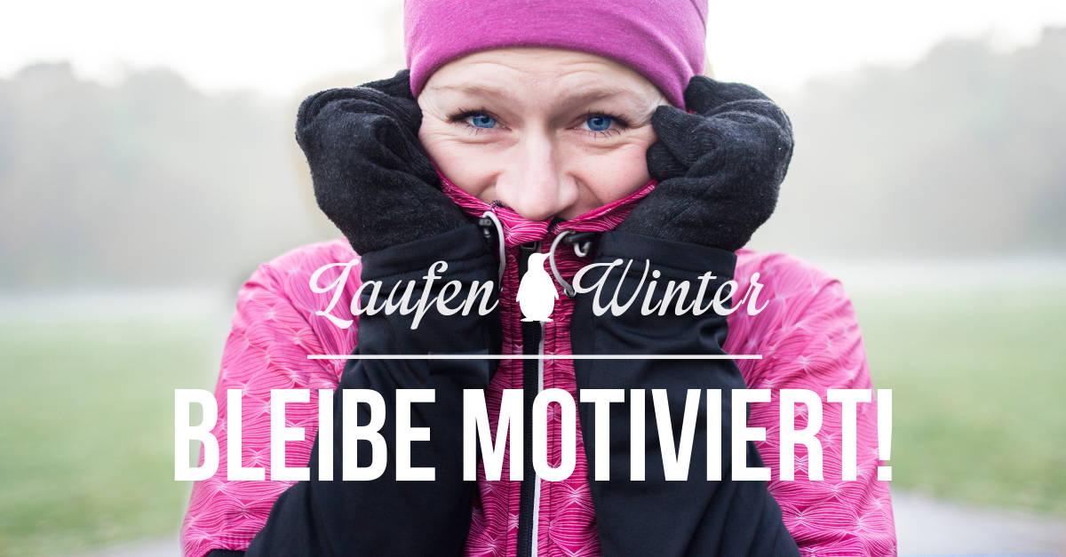 Laufen im Winter – So bleibst Du motiviert