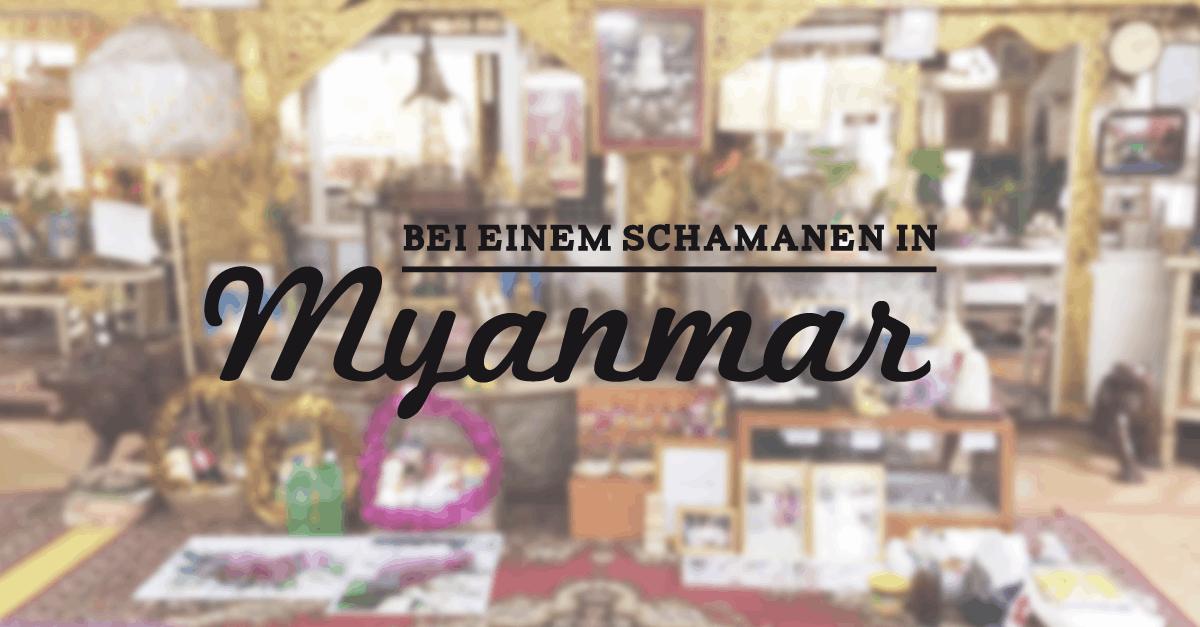 Myanmar Besuch bei einem Schamanen