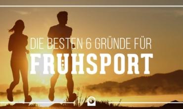 Die 6 besten Gründe für Frühsport