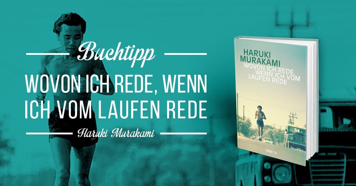 """Buchtipp: Haruki Murakami """"Wovon ich rede, wenn ich vom Laufen rede"""""""
