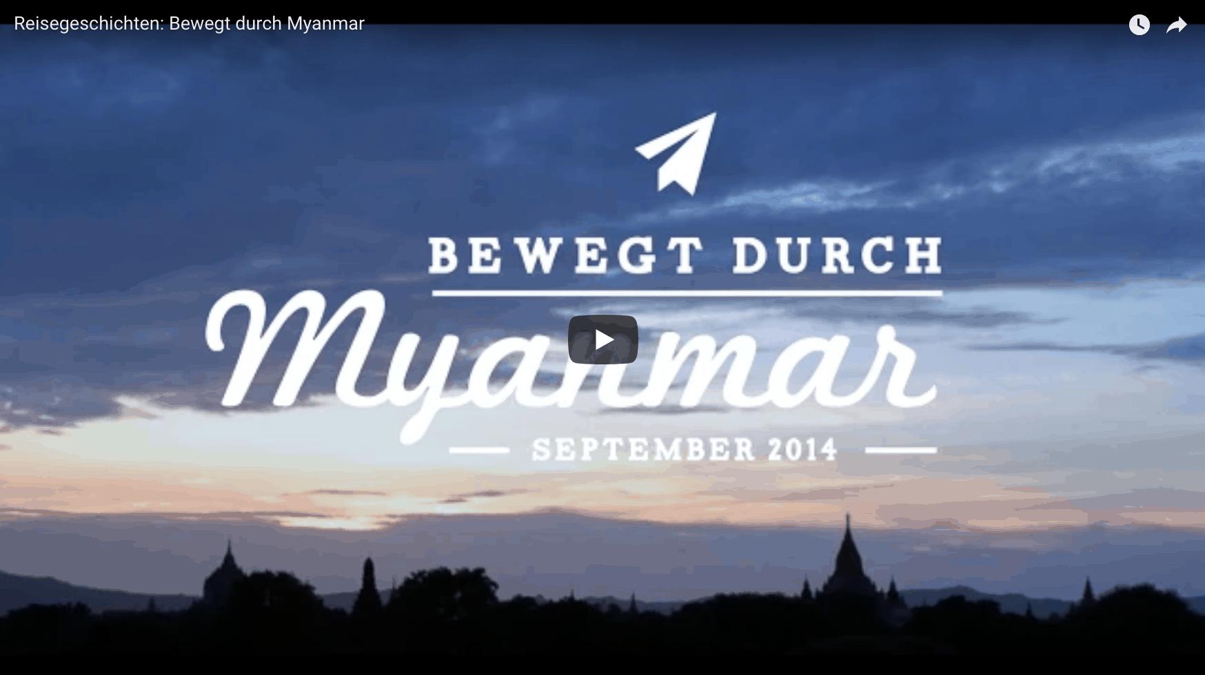 Reisegeschichten: Bewegt durch Myanmar (Video)