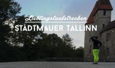 Meine Lieblingslaufstrecken: Stadtmauer in Tallinn