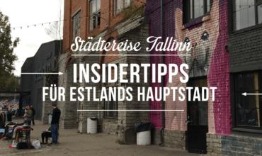 13 Insidertipps für Deinen nächsten Besuch in Tallinn