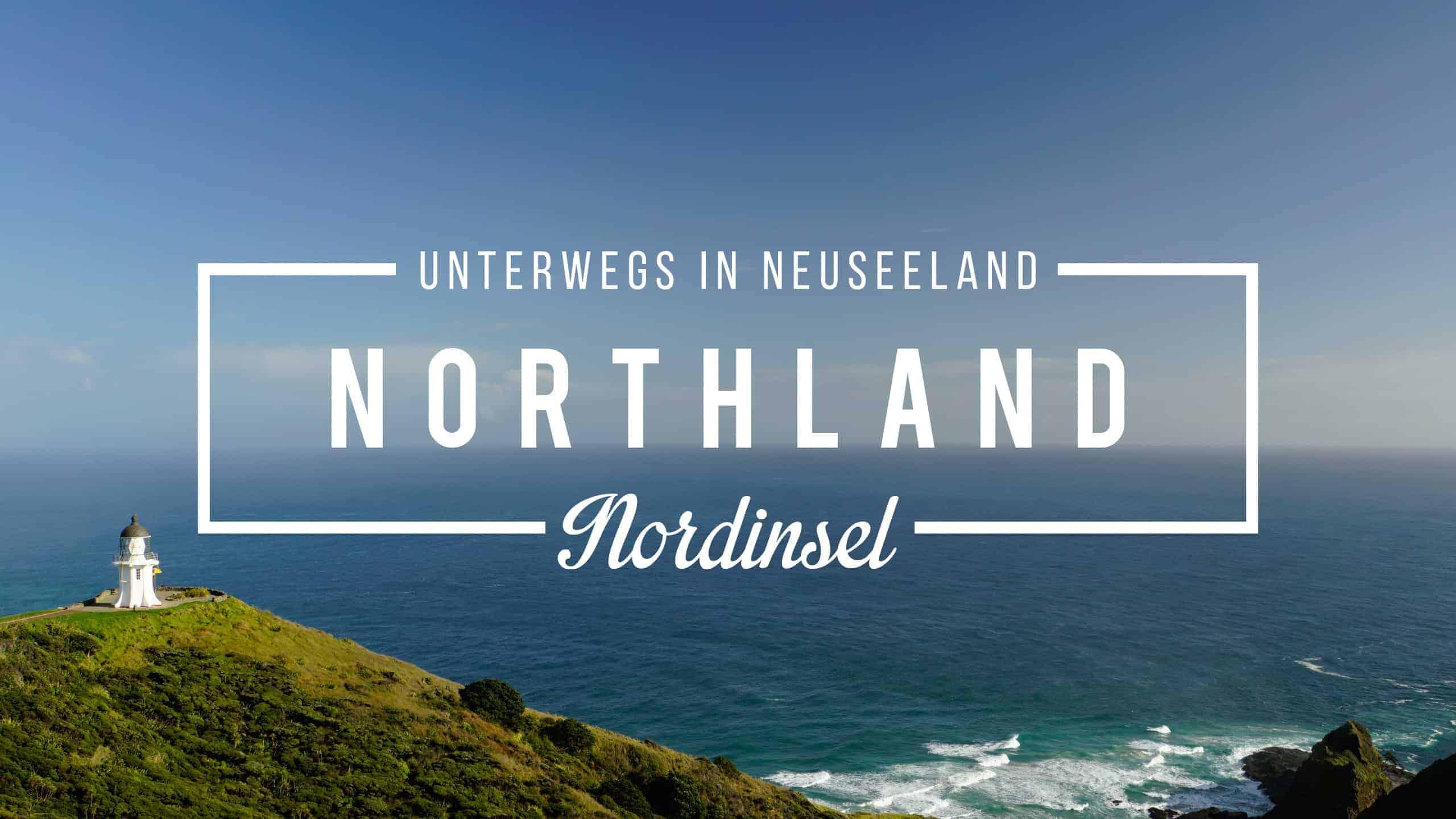 Roadtrip Neuseeland: Auf ins Northland