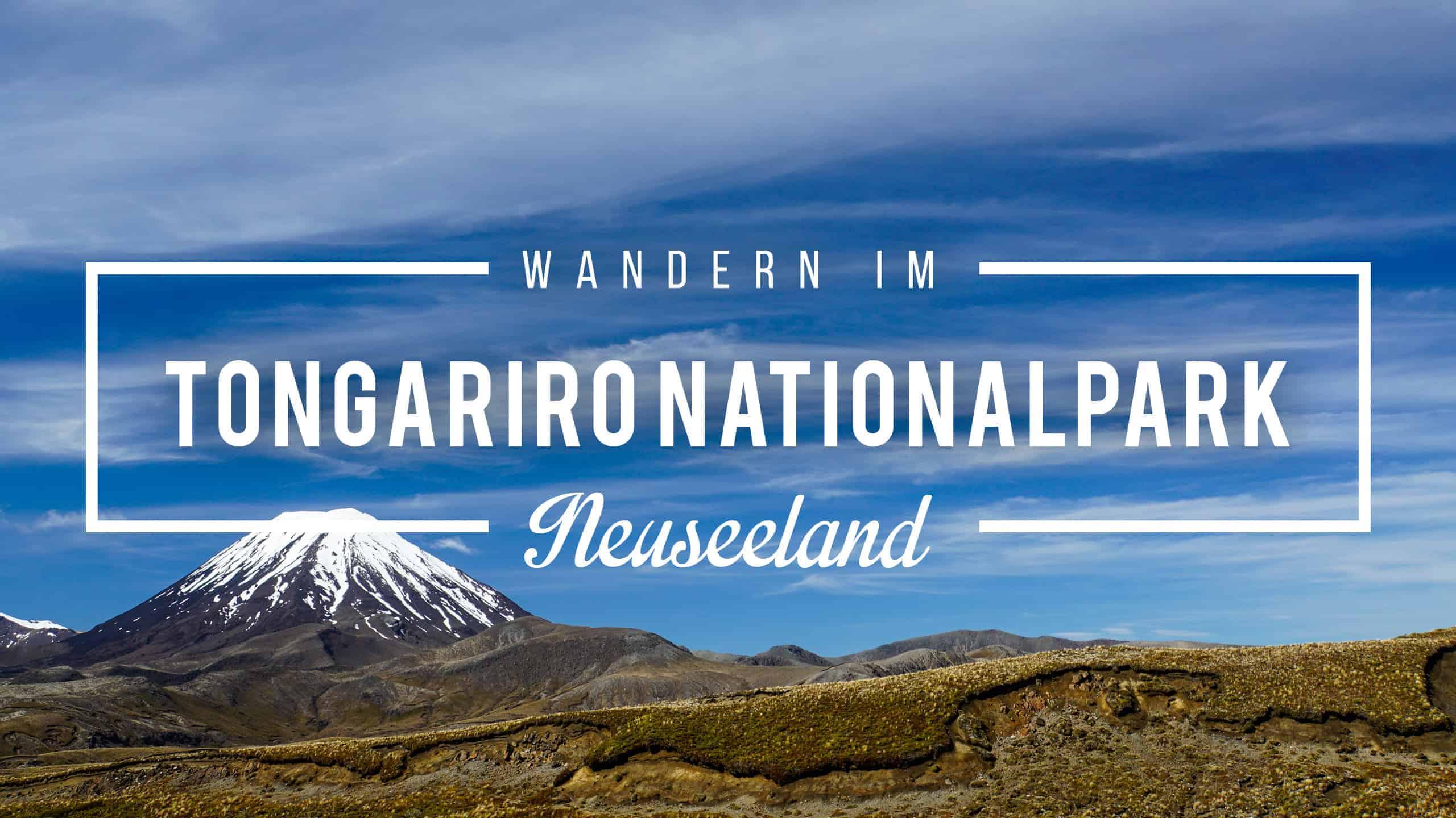 Wandern im Tongariro Nationalpark in Neuseeland
