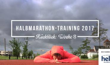Mein Rückblick zum Halbmarathon-Training 2017; Woche 8