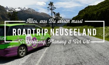 Die besten Reisetipps für Deinen Roadtrip in Neuseeland