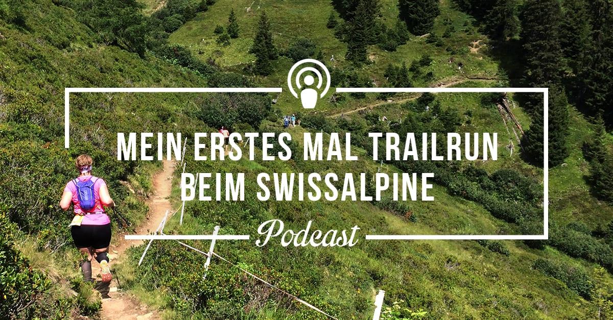 [Podcast #10] Rückblick zu meinem ersten Trailrun beim Swissalpine Davos