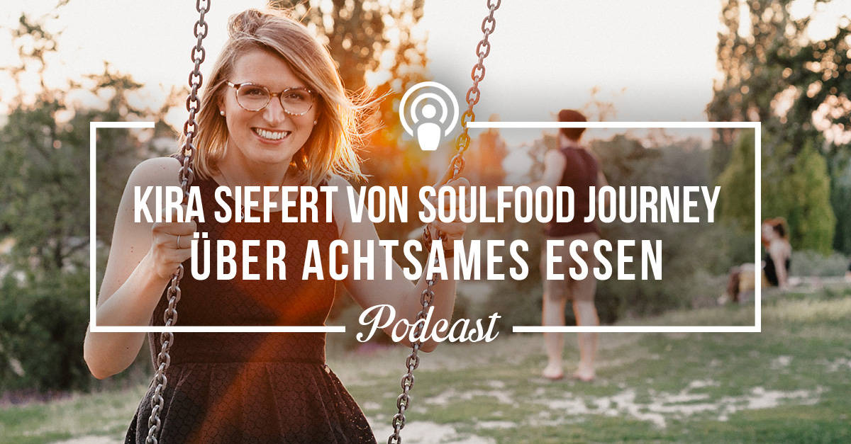 "Podcast-Folge ""Achtsames Essen"""