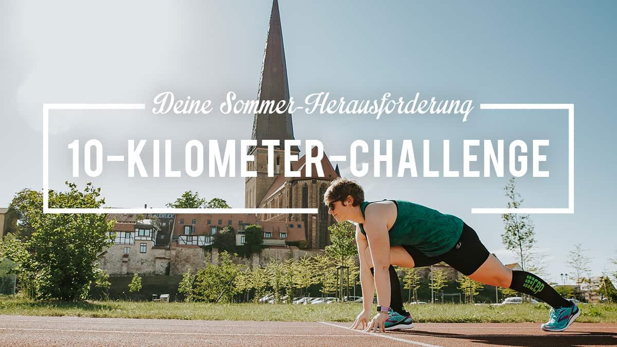 Die 10-Kilometer-Challenge im Sommer
