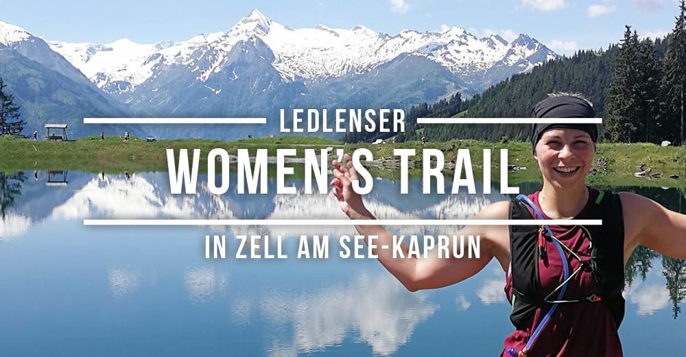 Event-Rückblick zum LEDLENSER Women's Trail in Zell am See-Kaprun. Ein Trail Run nur für Frauen und Mädchen mit familiärem Charme, der mit vier unterschiedlichen Trails und vielfältigem Rahmenprogramm von Freitag bis Sonntag nach Österreich einlädt.