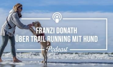 [Podcast-Folge #47] Freundinnen-Interview mit Franziska Donath übers Trail Running und Laufen mit Hund