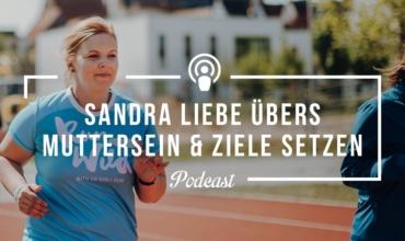 Go Girl! Run! Podcast-Interview mit Sandra Liebe