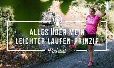 [Podcast-Folge #63] Das Leichter Laufen-Prinzip – So bringst Du mehr Leichtigkeit, Freude und Gelassenheit in Dein Lauftraining