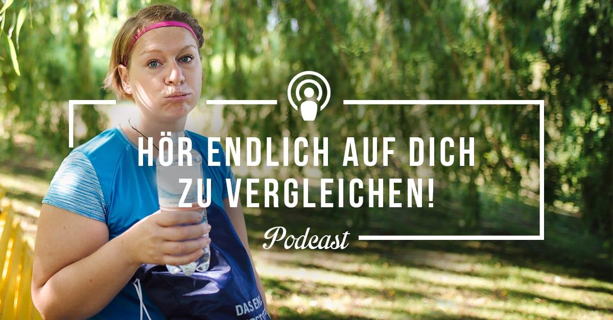 [Podcast-Folge #66] Hör endlich auf Dich mit anderen zu vergleichen!