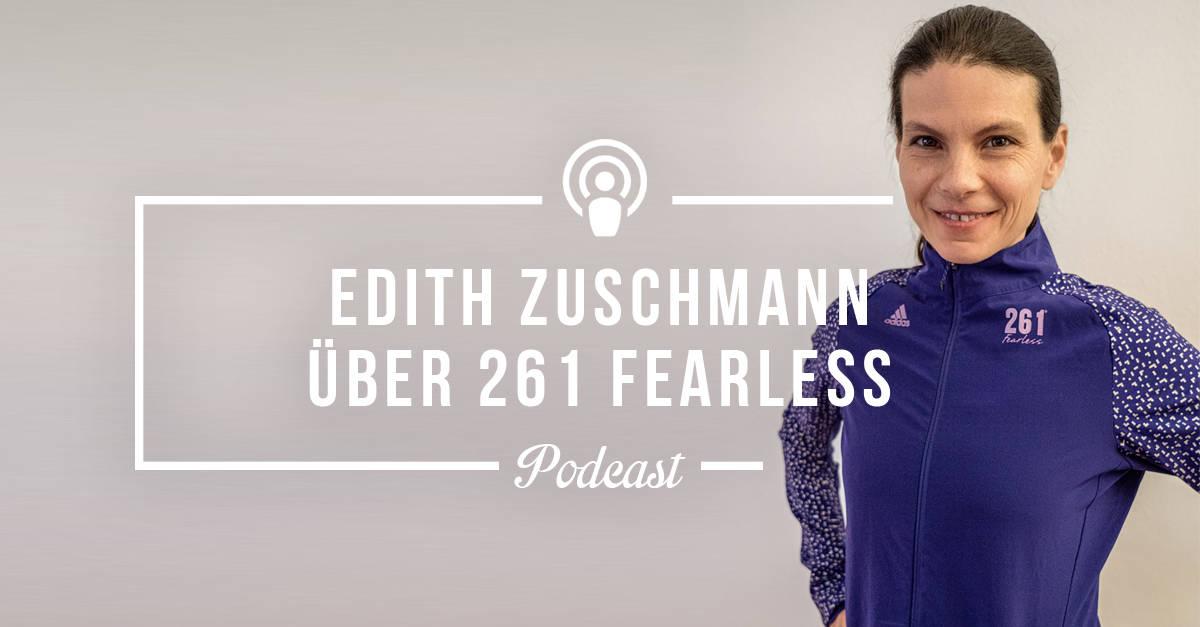 Edith Zuschmann ist die Co-Gründerin von 261 Fearless