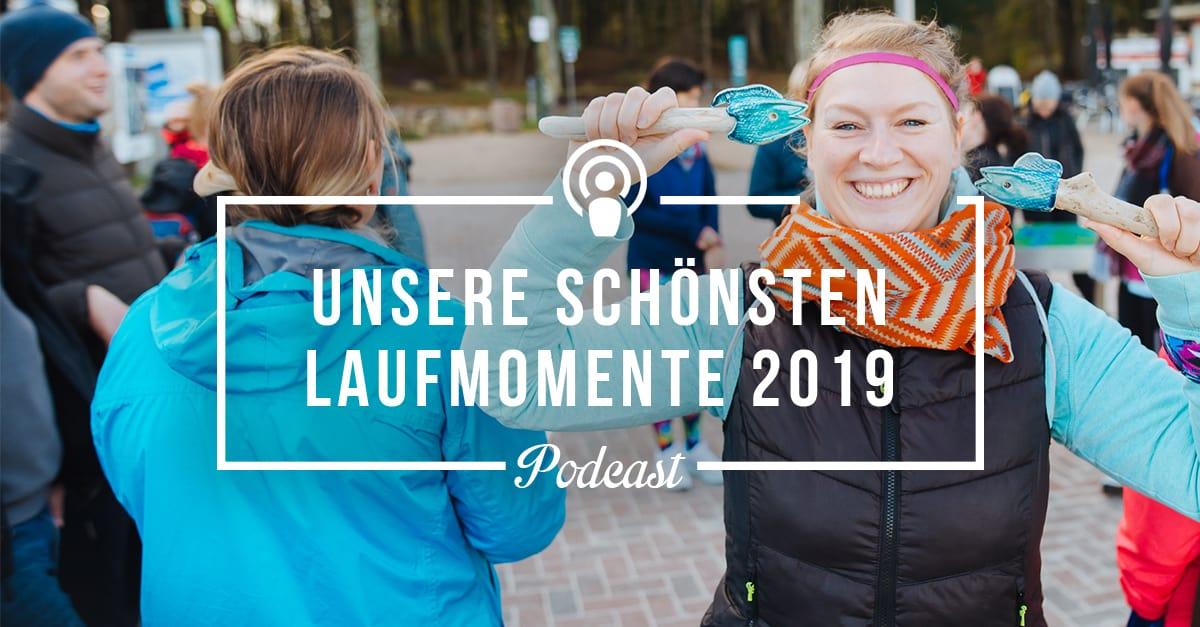 [Podcast-Folge #78] Ein Jahresrückblick der besonderen Art – Unsere schönsten Laufmomente 2019