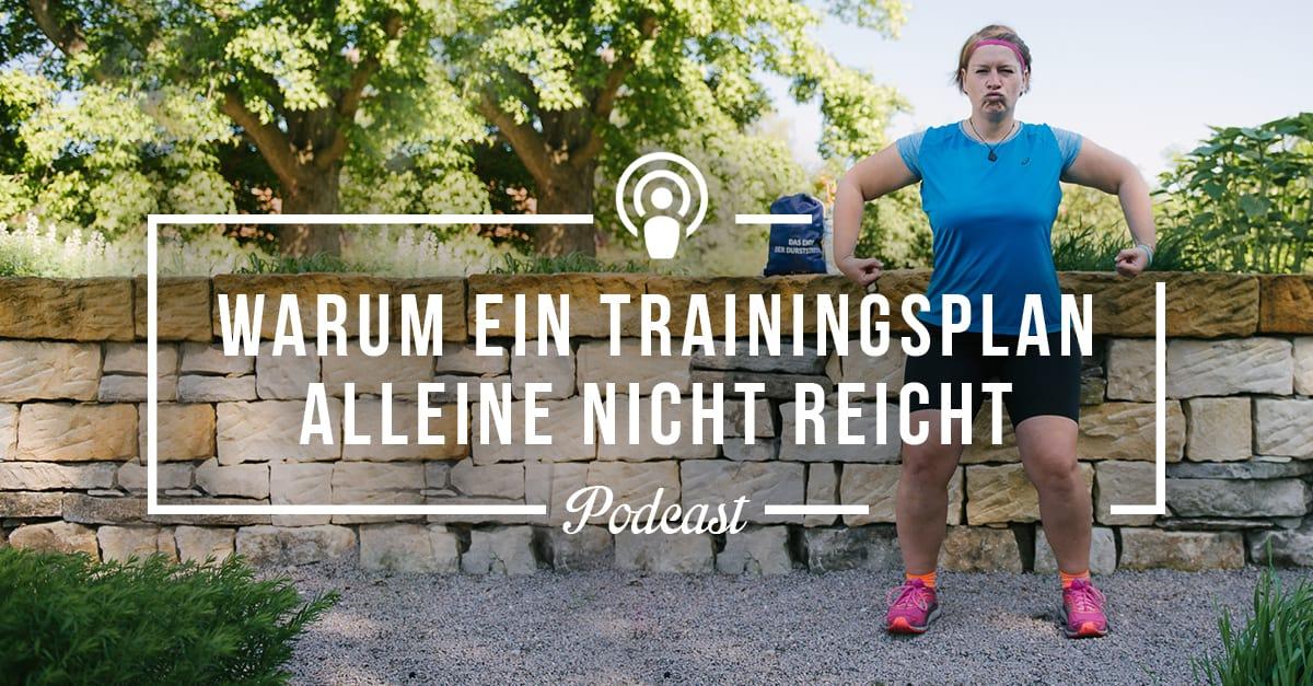 [Podcast-Folge #79] Warum Du mehr als einen Trainingsplan brauchst, um Deine Laufziele wirklich zu erreichen