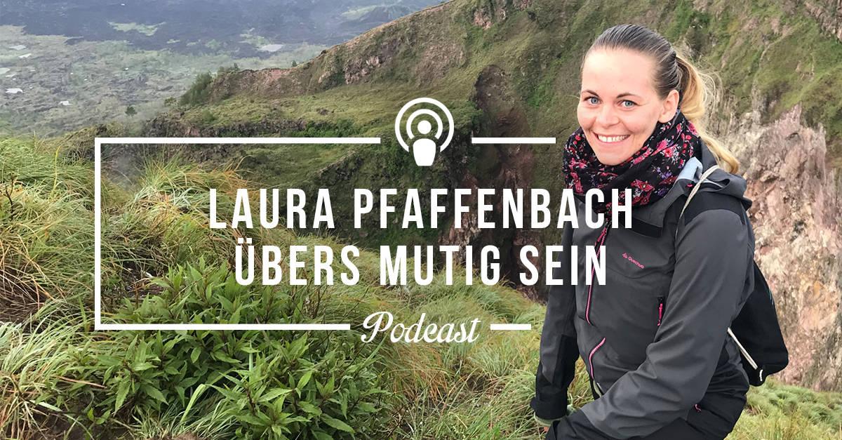 """[Podcast-Folge #81] """"Mutig zu sein ist ein Prozess"""" – Interview mit Laura Pfaffenbach von Pfade finden"""