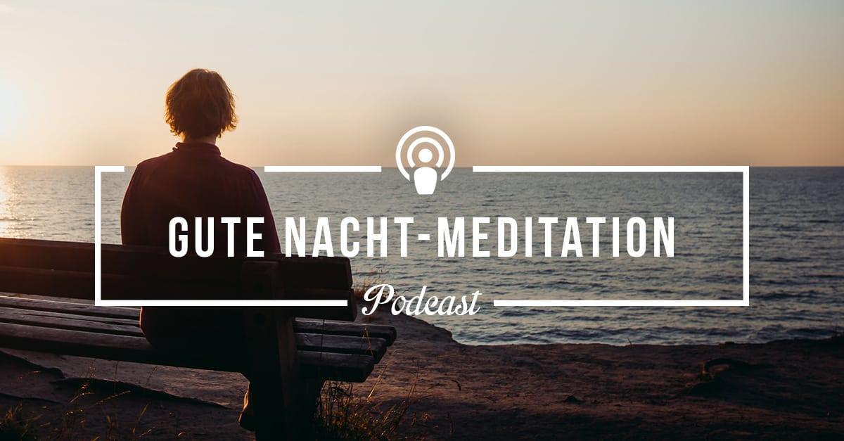 [Podcast-Folge #85] Meditations-Special: Gute-Nacht-Meditation