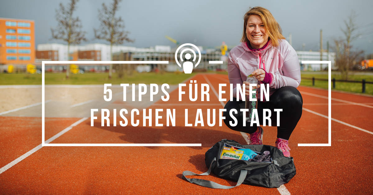 Durchatmen und durchstarten – 5 Tipps für einen frischen Start ins Lauftraining [Werbung]