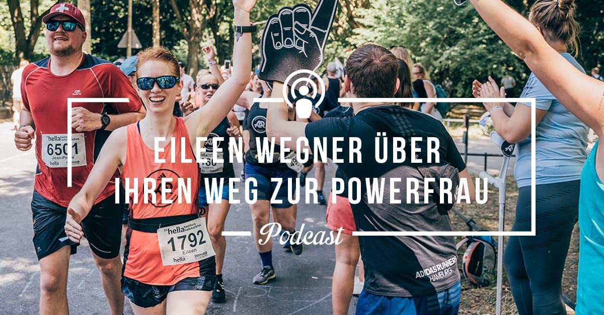 """[Podcast-Folge #92] Vom """"Klein-Mama-Moppelchen"""" zur Lara Croft des Laufens – Interview mit Eileen Wegner, Chefredakteurin von Achilles Running"""