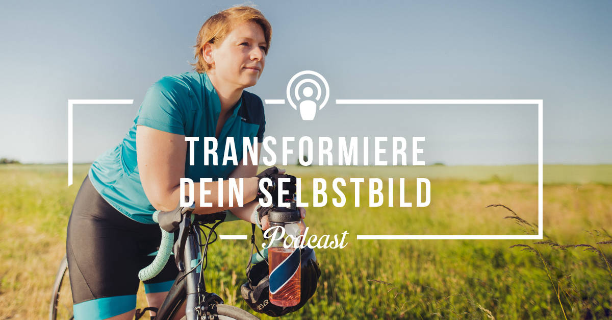 Transformiere Dein Selbstbild