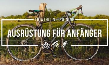 Grundausrüstung für Triathlon-Anfänger: Was brauchst Du wirklich?