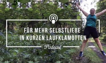 [Podcast-Folge #95] Sommer, Sonne, kurze Laufklamotten… Oh je?