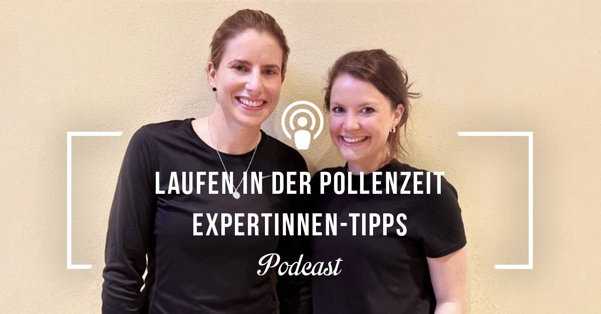 [Podcast-Folge #105] Laufen während der Pollenzeit – Die besten Tipps von Franziska Greiß und Johanna Porst